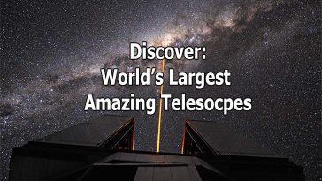 largest telescopes